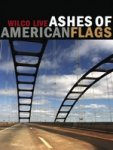 Wilco : Ashes Of American Flags