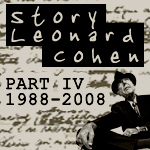Story Leonard Cohen, Part Four