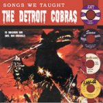 Songs We Taught The Detroit Cobras
