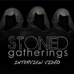 Stoned Gatherings - Interview vidéo