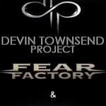 Fear Factory + Devin Townsend