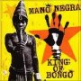 King of Bongo - Mano Negra